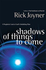 Shadows of Things to Come: A Prophetic Look at God's Unfolding Plan - eBook