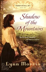 Shadow of the Mountains, The Cheney Duvall, M.D. Series #2