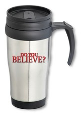 Do You Believe Travel Mug