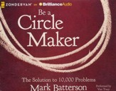 Be a Circle Maker: The Solution to 10,000 Problems - unabridged audiobook on CD