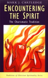 Encountering the Spirit: The Charismatic Tradition