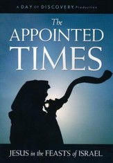 The Appointed Times: Jesus in the Feasts of Israel, DVD