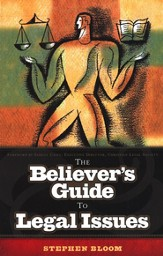 The Believer's Guide to Legal Issues