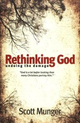 Rethinking God: Undoing the Damage