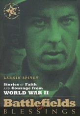 Stories of Faith & Courage from World War II:  Battlefields & Blessings - Slightly Imperfect