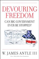 Devouring Freedom: Can Big Government Ever Be Stopped