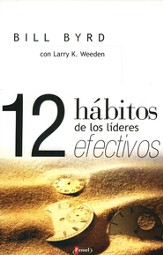 Los 12 Habitos de los Lideres Altamente Efectivos/12 Habits of Effective Leaders