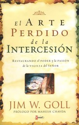 El Arte Perdido de la Intercesión  (The Lost Art of Intercession)