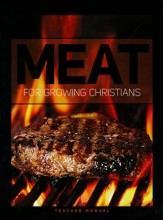 Meat for Growing Christians Teacher's Manual