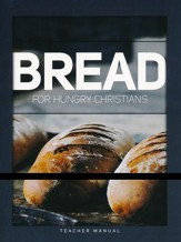 Bread for Hungry Christians Teacher's Manual