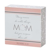 Mom, Many Women Do Noble Things Plaque