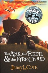 The Amazing Tales of Max and Liz #1: The Ark, The Reed, and  the Fire Cloud