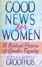 Good News for Women: A Biblical Picture of Gender Equality - Slightly Imperfect