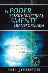 El Poder Sobrenatural de una Mente Transformada  (The Supernatural Power of a Transformed Mind)