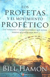 Los Profetas y el Movimiento Profético  (Prophets and the Prophetic Movement)