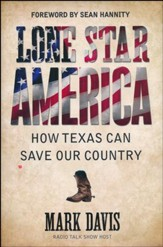 Lonestar America: How Texas Can Save Our Country