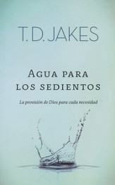 Agua para los Sedientos  (Water in the Wilderness)