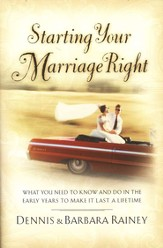 Starting Your Marriage Right: What You Need to Know in the Early Years to Make It Last a Lifetime - eBook