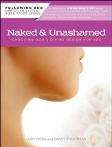 Naked & Unahsamed: Choosing God's Divine Design for Sex