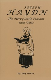 Joseph Haydn, The Merry Little Peasant Study Guide