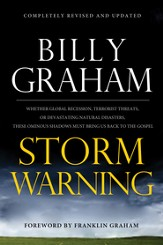 Storm Warning: Whether global recession, terrorist threats, or devastating natural disasters, these ominous shadows must bring us back to the Gospel. - eBook