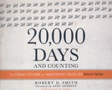 20,000 Days and Counting: The Crash Course for Mastering Your Life Right Now - unabridged audiobook on CD