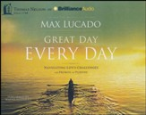 Great Day Every Day: Navigating Life's Challenges with Promise and Purpose - unabridged audiobook on CD