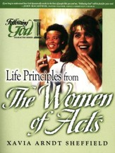 Life Principles from the Women of Acts: Following God Bible Study Series