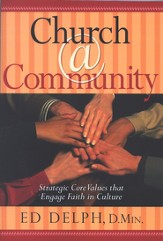 Church@Community: Strategic Core Values that Engage Faith in Culture