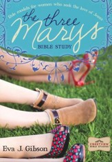 The Three Marys: Role Models for Women Who Seek the Love of Jesus