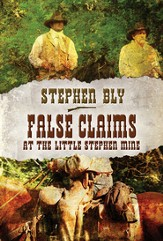 #2: False Claims at Little Stephen Mine