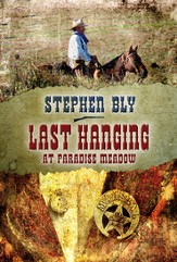 #3: Last Hanging at Paradise Meadow
