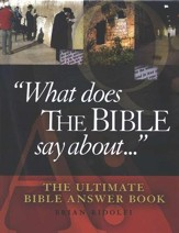 What Does the Bible Say About...: The Ultimate Bible  Answer Book - Slightly Imperfect