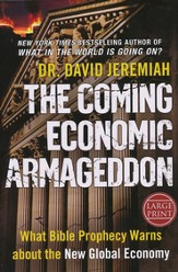 The Coming Economic Armageddon: What Bible Prophecy Warns About the New Global Economy, Largeprint