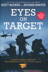 Eyes On Target: Inside Stories From The Brotherhood Of The U.S. Navy Seals, Hardcover