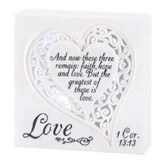 Love, And, Now These Three Remain, LED Plaque
