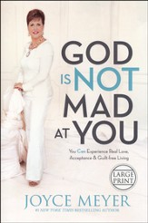 God Is Not Mad at You: You Can Experience Real Love, Acceptance & Guilt-free Living, Largeprint