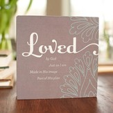 Loved By God, Just As I Am Plaque, Heart to Heart Collection