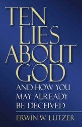 Ten Lies About God: And How You Might Already Be Deceived - eBook
