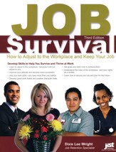 Job Survival: How to Adjust to the Workplace and Keep Your Job, 3rd Edition