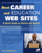 Best Career and Education Web Sites: A Quick Guide to Online Job Search, Sixth Edition