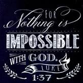 For Nothing Is Impossible With God Magnet
