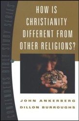How Is Christianity Different from Other Religions?   Contenders Bible Study Series