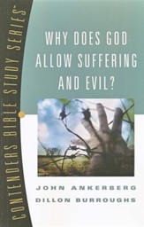 Why Does God Allow Suffering and Evil?  Contenders Bible Study Series