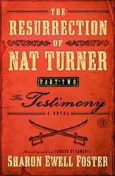 The Testimony, A Novel, Part 2: The Resurrection of Nat Turner