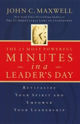 The 21 Most Powerful Minutes in a Leader's Day: Revitalize Your Spirit and Empower Your Leadership - eBook