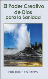 El Poder Creativo de Dios para la Sanidad  (God's Creative Power for Healing)