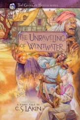 The Unraveling of Wentwater, Gates of Heaven Series #4