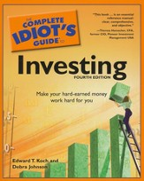 The Complete Idiot's Guide to Investing, 4th Edition
