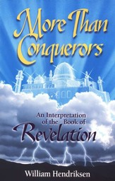 More Than Conquerors: An Interpretation of the Book of Revelation, Commemorative Edition